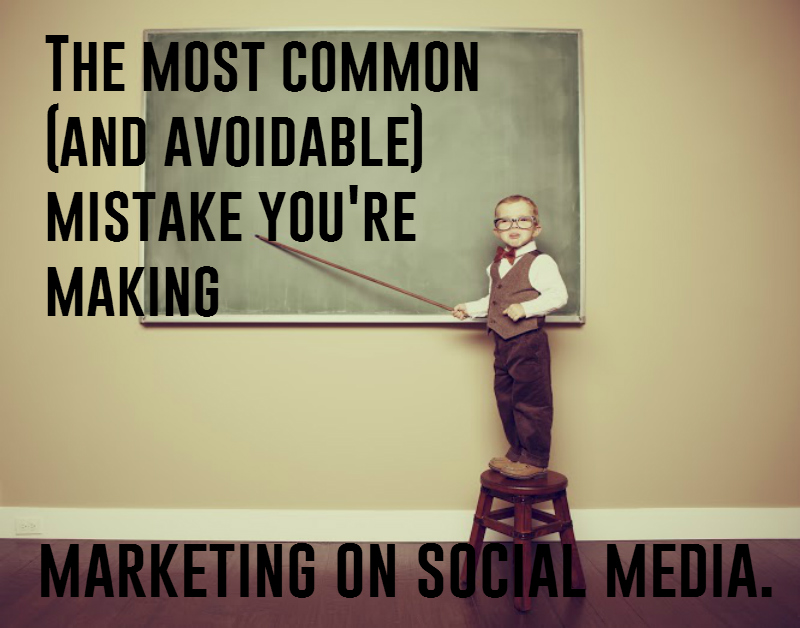 The Most common and avoidable mistake you're making marketing on social media