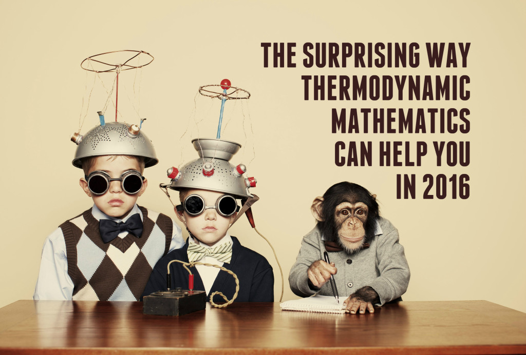 The Surprising Way Thermodynamic Mathematics Can Help You In 2016